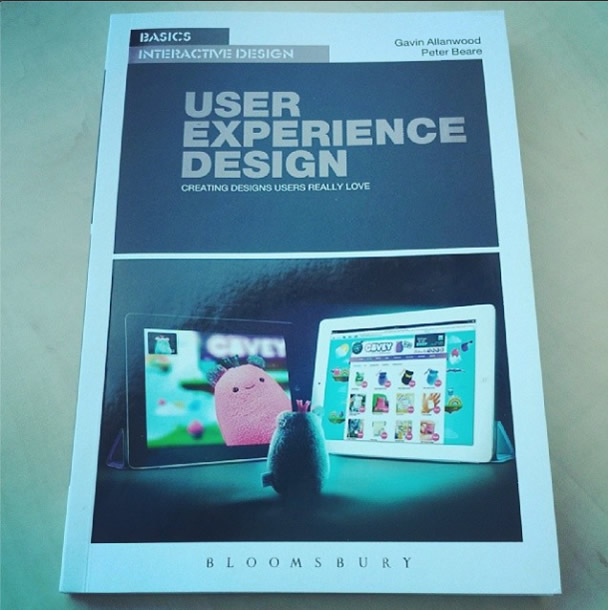 User experience design book - Creating designs users really love By Gavin Allanwood and Peter Beare